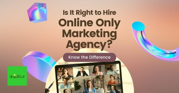 Is It Right to Hire Online Only Marketing Agency?