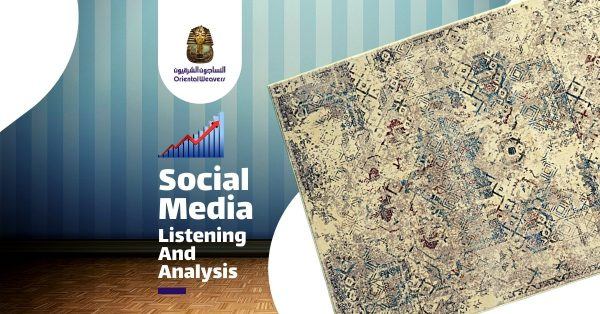 Social Media Listening for Oriental Weavers