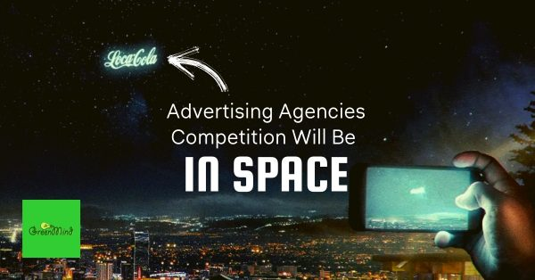 Advertising Agencies Competition Will Be in Space